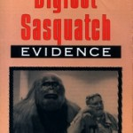 Bigfoot, Sasquatch Evidence
